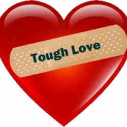 Tough Love – good or bad?